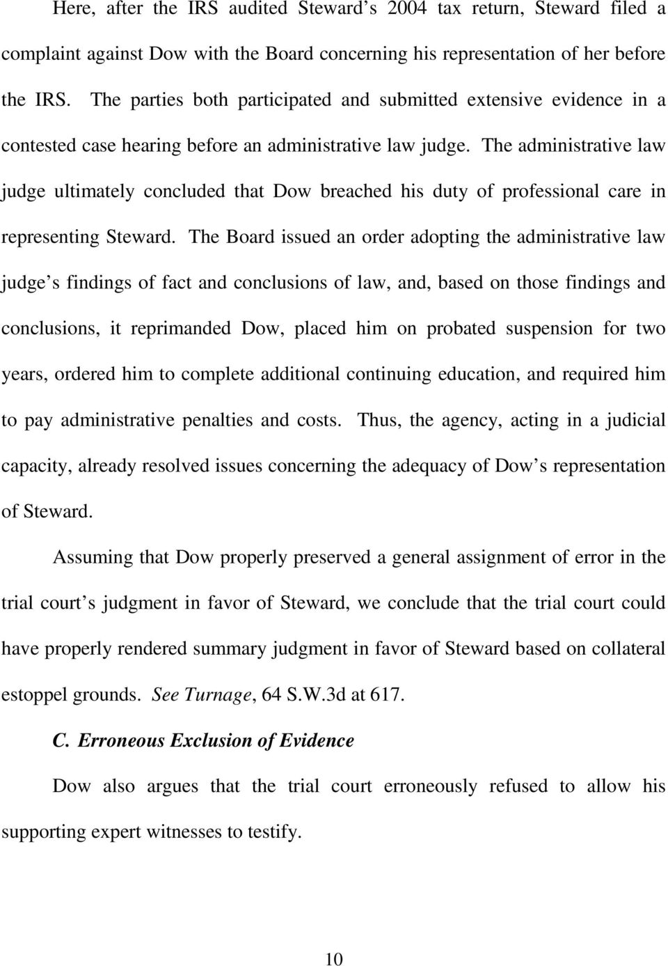The administrative law judge ultimately concluded that Dow breached his duty of professional care in representing Steward.