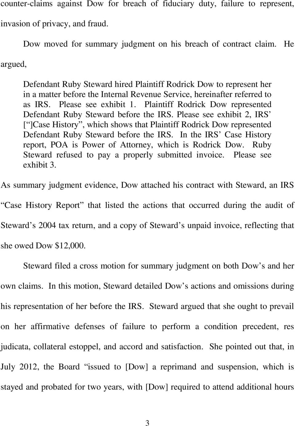 Plaintiff Rodrick Dow represented Defendant Ruby Steward before the IRS.