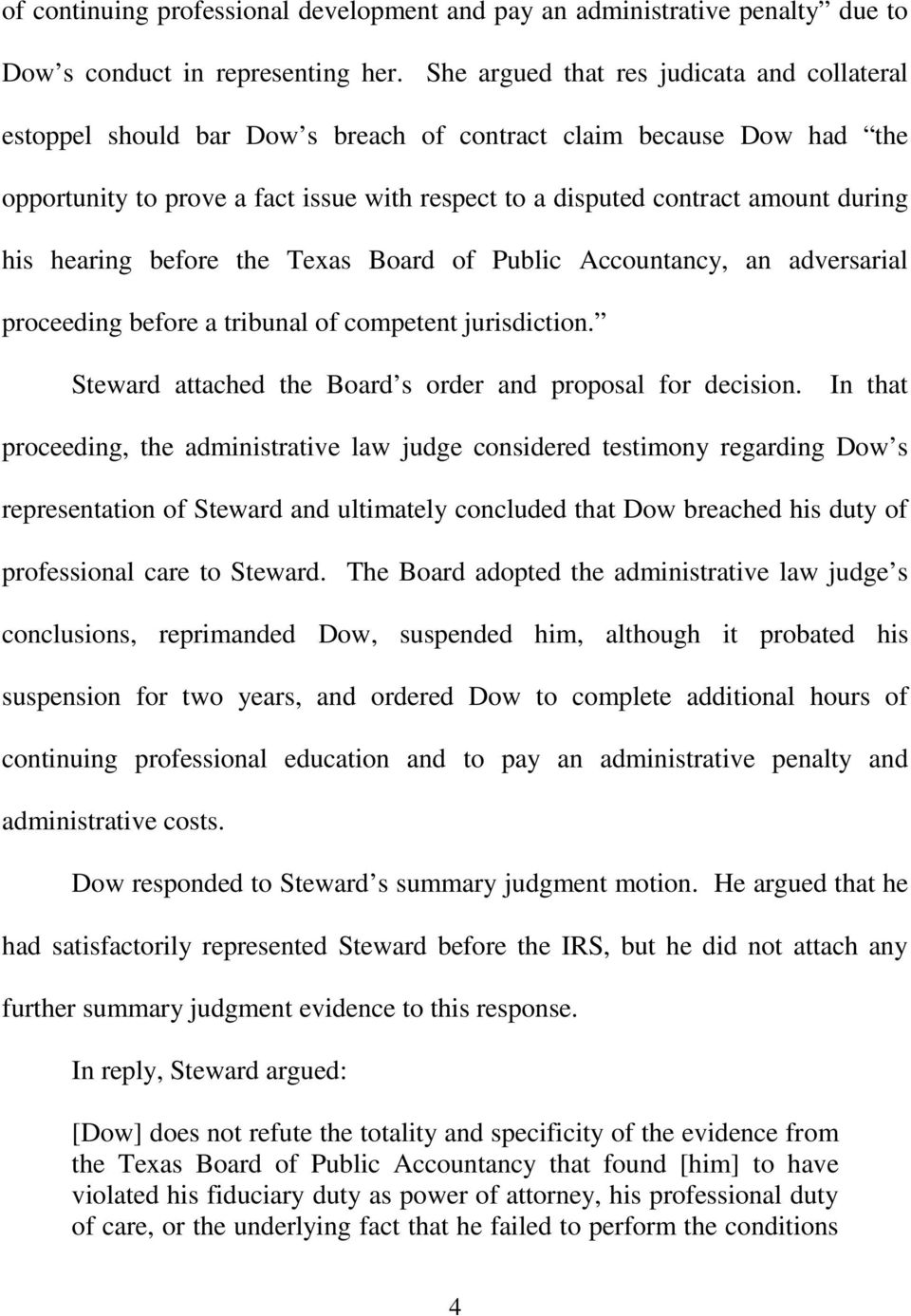 his hearing before the Texas Board of Public Accountancy, an adversarial proceeding before a tribunal of competent jurisdiction. Steward attached the Board s order and proposal for decision.
