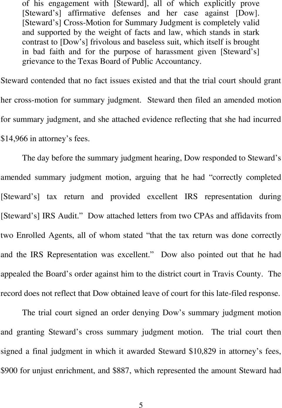 brought in bad faith and for the purpose of harassment given [Steward s] grievance to the Texas Board of Public Accountancy.