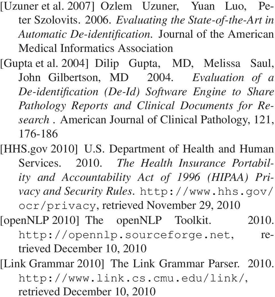 Evaluation of a De-identification (De-Id) Software Engine to Share Pathology Reports and Clinical Documents for Research. American Journal of Clinical Pathology, 2, 76-86 [HHS.gov 200] U.S. Department of Health and Human Services.