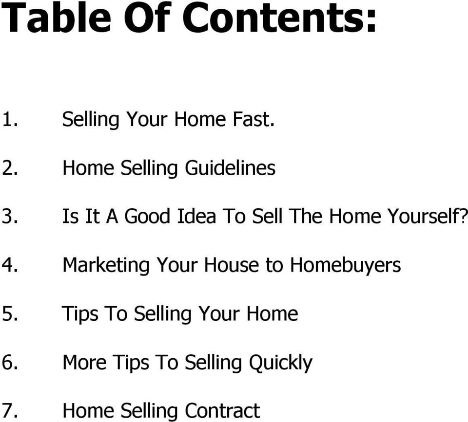 Is It A Good Idea To Sell The Home Yourself? 4.