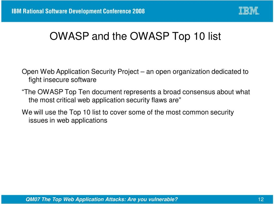 most critical web application security flaws are We will use the Top 10 list to cover some of the