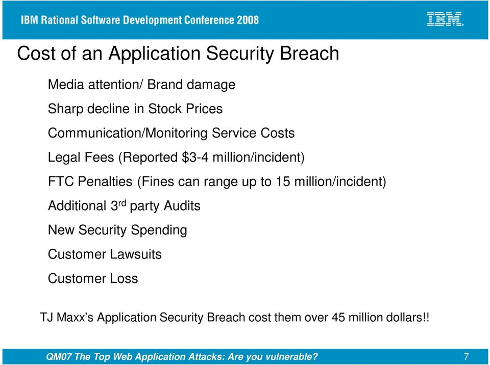 up to 15 million/incident) Additional 3 rd party Audits New Security Spending Customer Lawsuits Customer Loss TJ