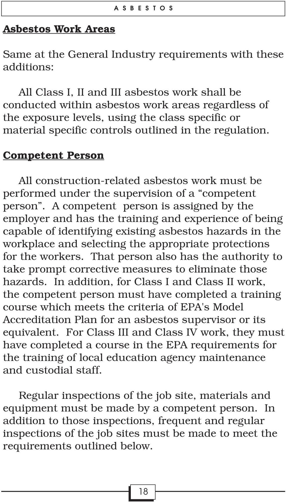 Competent Person All construction-related asbestos work must be performed under the supervision of a competent person.