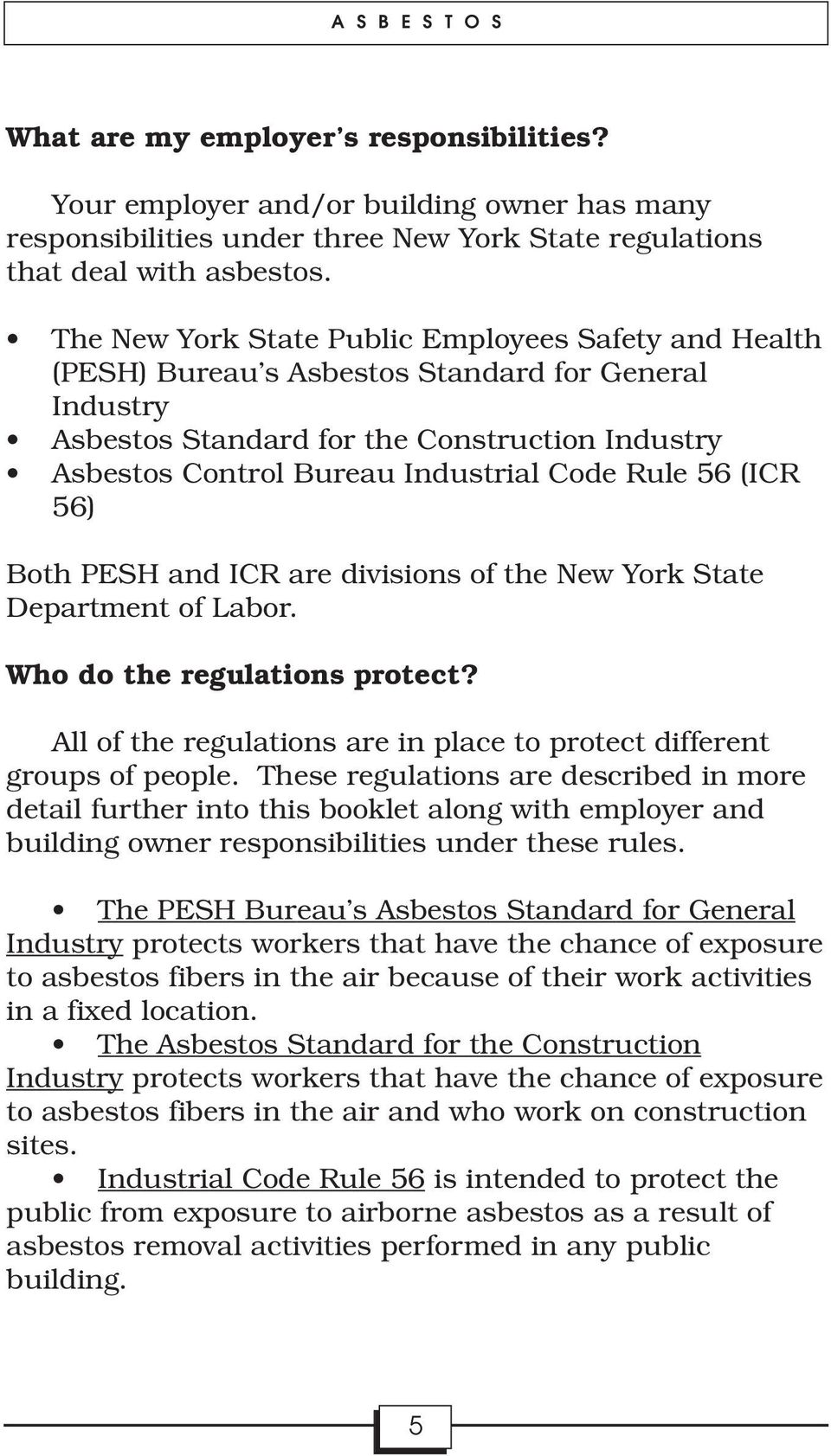 Rule 56 (ICR 56) Both PESH and ICR are divisions of the New York State Department of Labor. Who do the regulations protect? All of the regulations are in place to protect different groups of people.