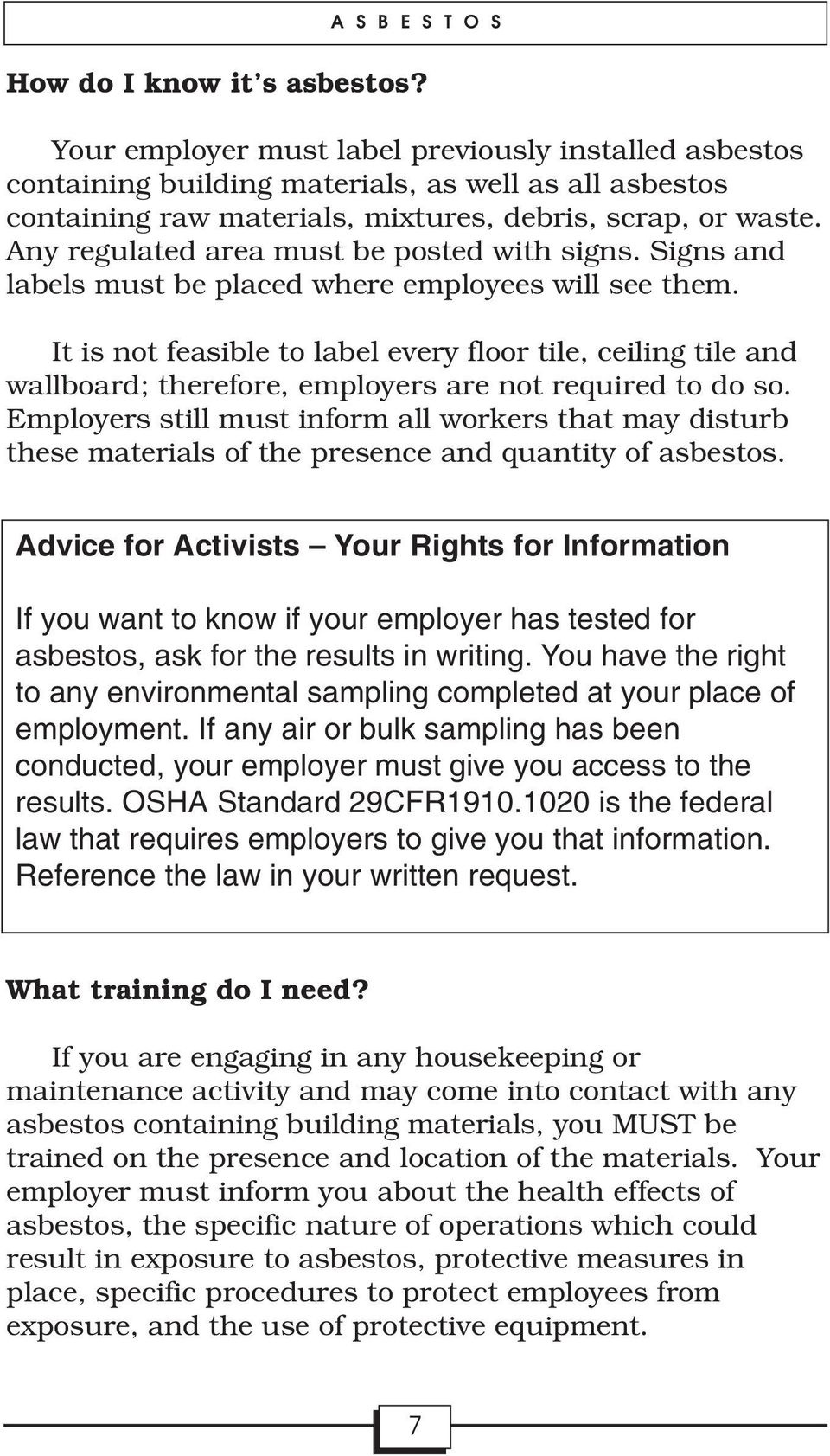 It is not feasible to label every floor tile, ceiling tile and wallboard; therefore, employers are not required to do so.