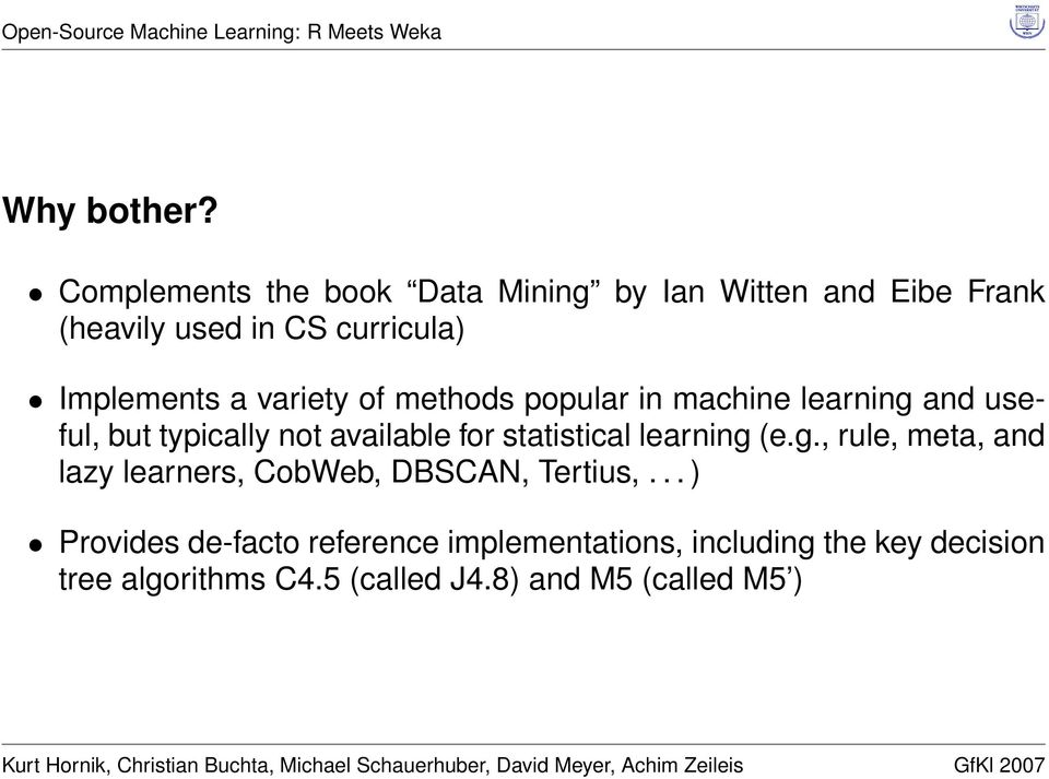 variety of methods popular in machine learning and useful, but typically not available for statistical