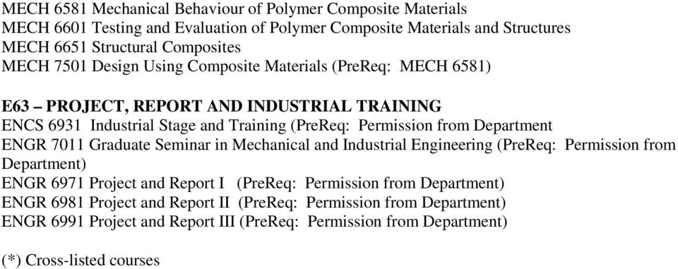 Department ENGR 7011 Graduate Seminar in Mechanical and Industrial Engineering (PreReq: Permission from Department) ENGR 6971 Project and Report I (PreReq: Permission from