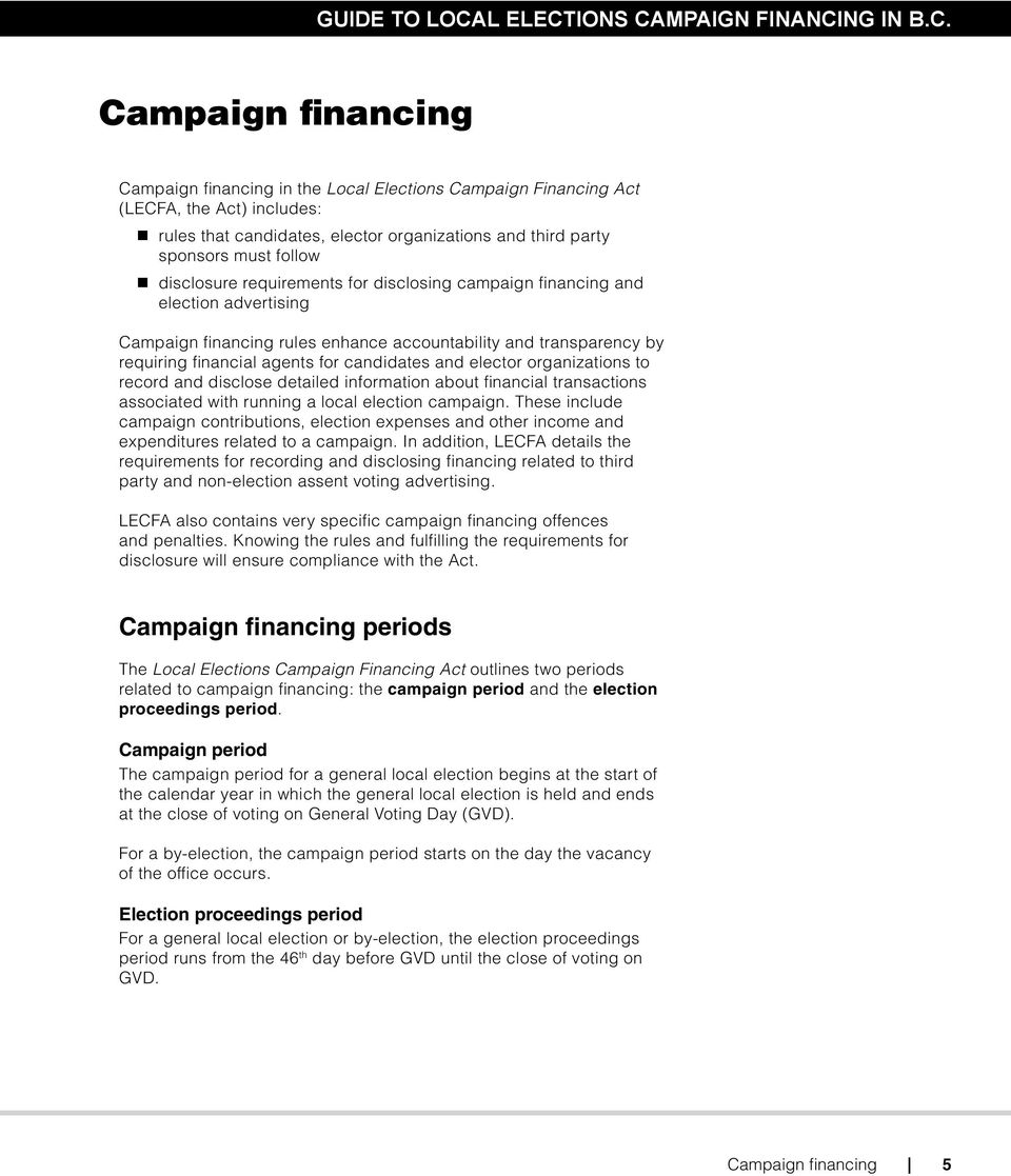 elector organizations to record and disclose detailed information about financial transactions associated with running a local election campaign.