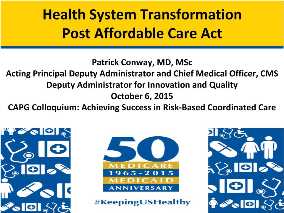 Medical Officer, CMS Deputy Administrator for Innovation and Quality
