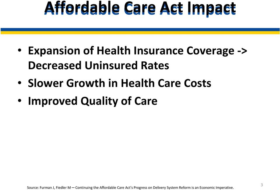 Quality of Care Source: Furman J, Fiedler M Continuing the Affordable