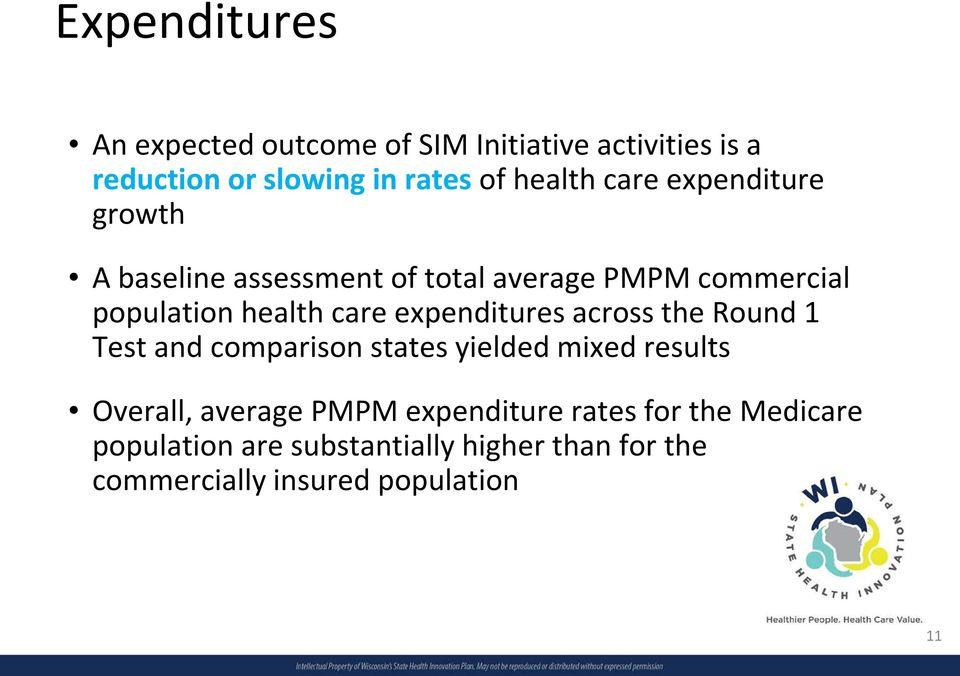 expenditures across the Round 1 Test and comparison states yielded mixed results Overall, average PMPM