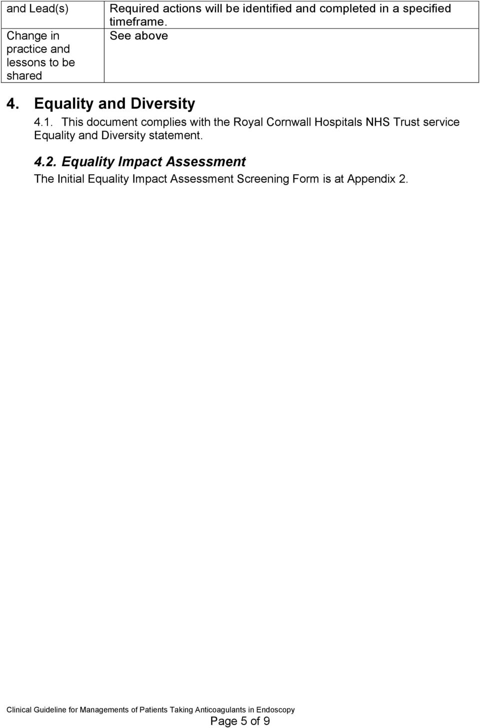 This document complies with the Royal Cornwall Hospitals NHS Trust service Equality and Diversity