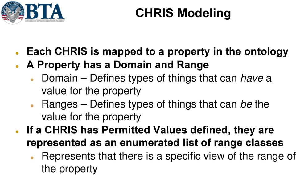 that can be the value for the property If a CHRIS has Permitted Values defined, they are represented