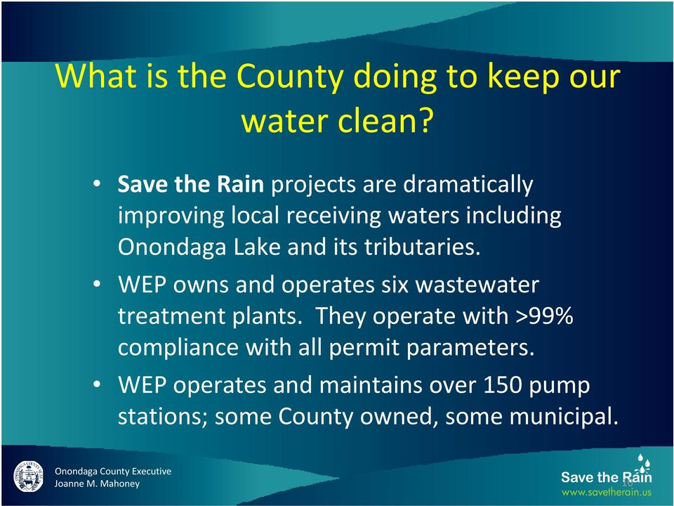 Lake and its tributaries. WEP owns and operates six wastewater treatment plants.