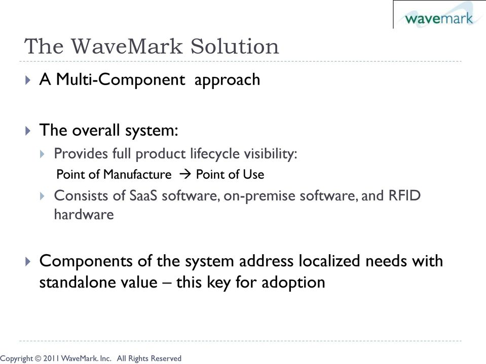 Use Consists of SaaS software, on-premise software, and RFID hardware