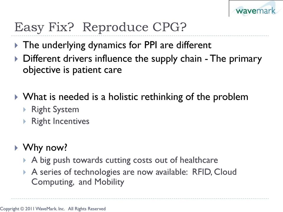 The primary objective is patient care What is needed is a holistic rethinking of the problem