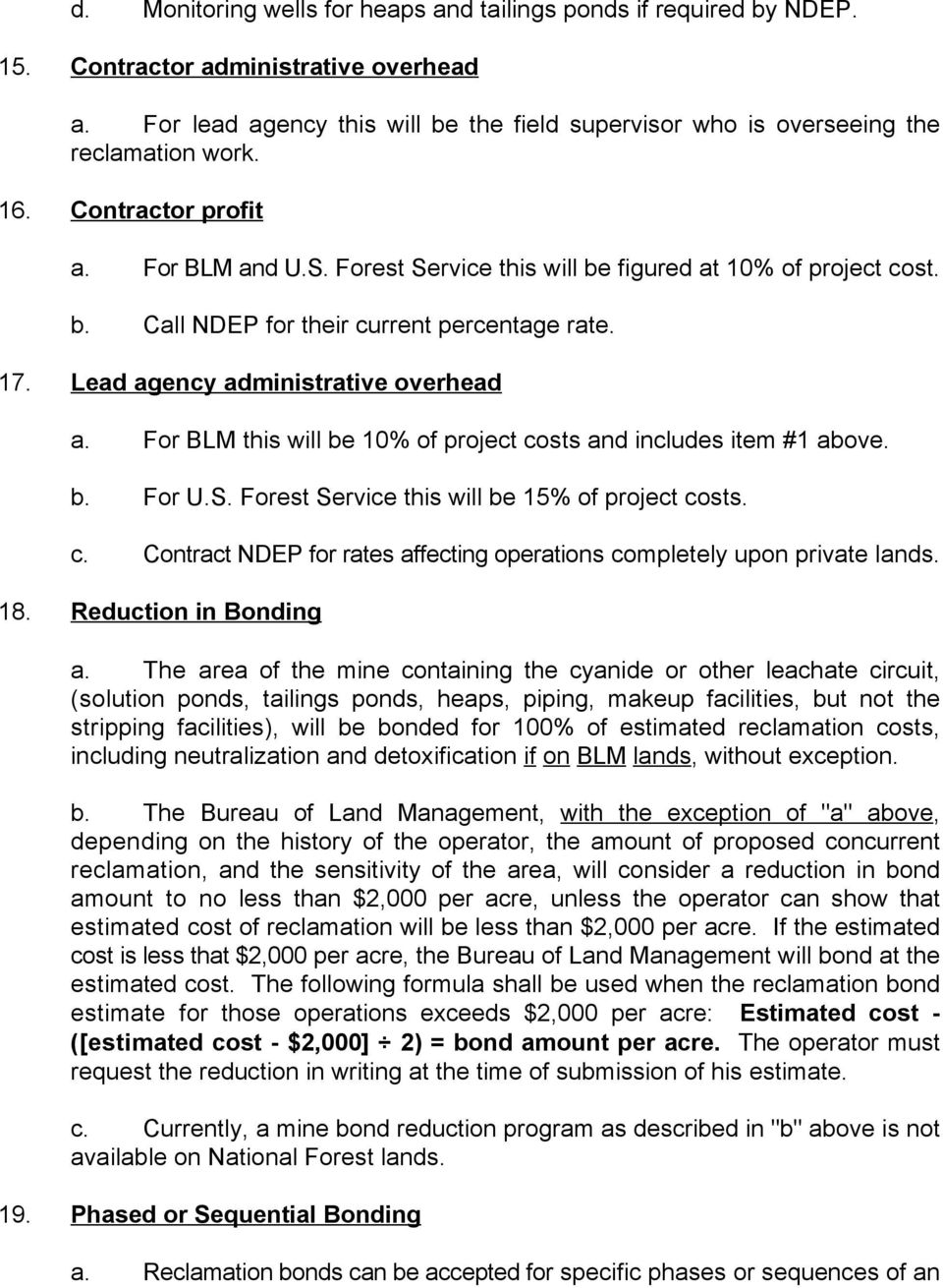 17. Lead agency administrative overhead a. For BLM this will be 10% of project costs and includes item #1 above. b. For U.S. Forest Service this will be 15% of project costs. c. Contract NDEP for rates affecting operations completely upon private lands.
