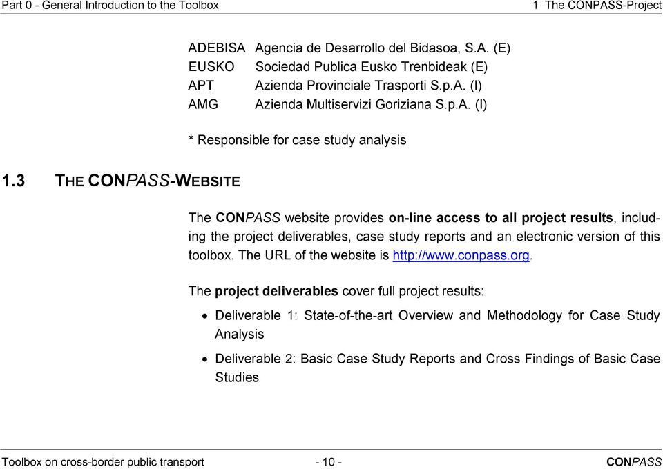 3 THE CONPASS-WEBSITE The CONPASS website provides on-line access to all project results, including the project deliverables, case study reports and an electronic version of this toolbox.