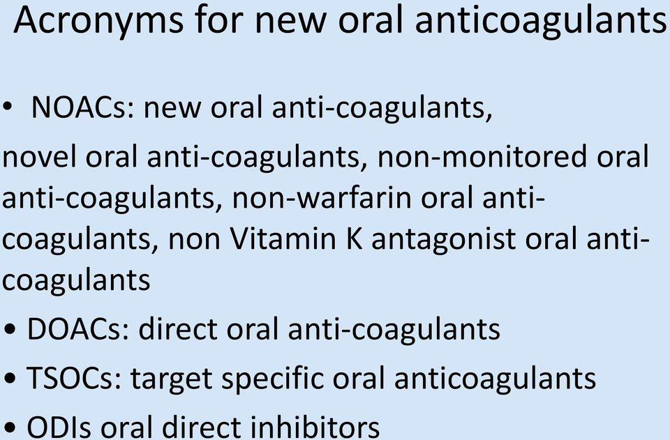 anticoagulants, non Vitamin K antagonist oral anticoagulants DOACs: direct oral