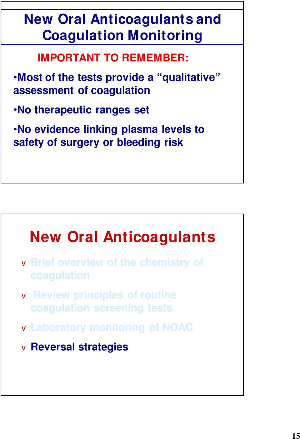safety of surgery or bleeding risk New Oral Anticoagulants Brief oeriew of the chemistry of