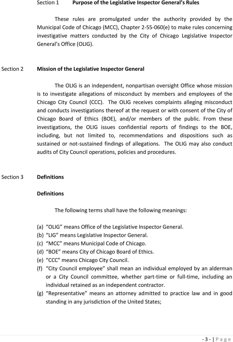 Section 2 Mission of the Legislative Inspector General The OLIG is an independent, nonpartisan oversight Office whose mission is to investigate allegations of misconduct by members and employees of