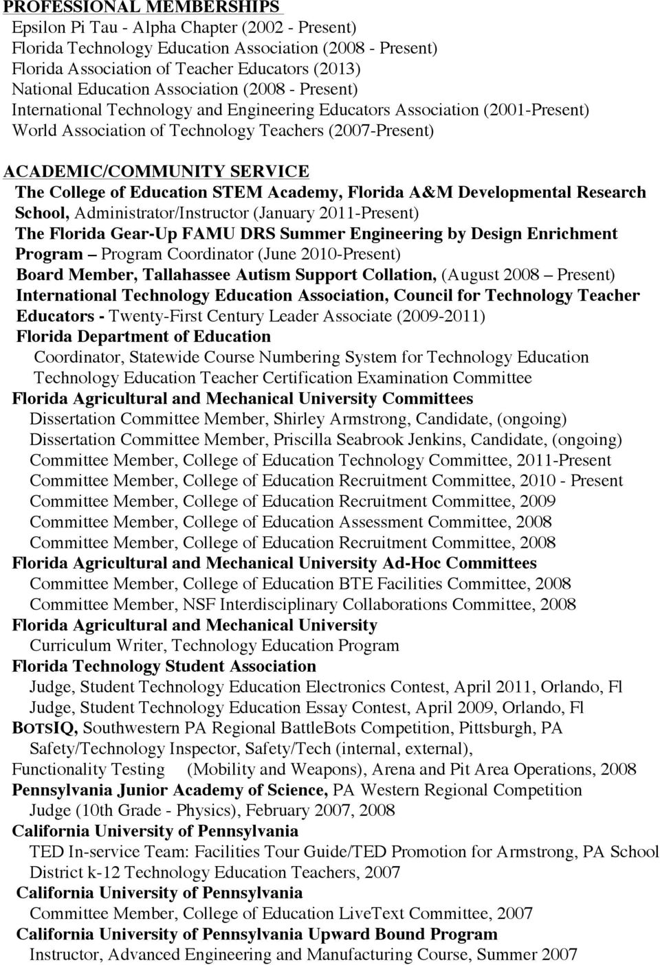 College of Education STEM Academy, Florida A&M Developmental Research School, Administrator/Instructor (January 2011-Present) The Florida Gear-Up FAMU DRS Summer Engineering by Design Enrichment