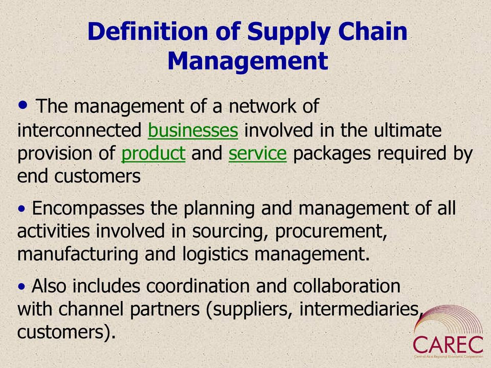 and management of all activities involved in sourcing, procurement, manufacturing and logistics management.