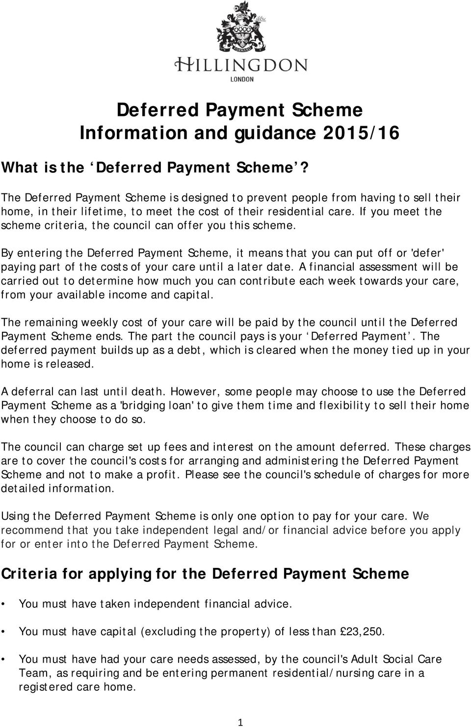If you meet the scheme criteria, the council can offer you this scheme.