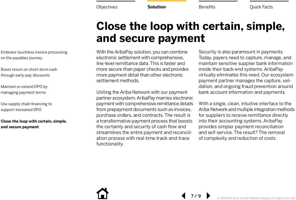 Uniting the Ariba Network with our payment partner ecosystem, AribaPay marries electronic payment with comprehensive remittance details from prepayment documents such as invoices, purchase orders,