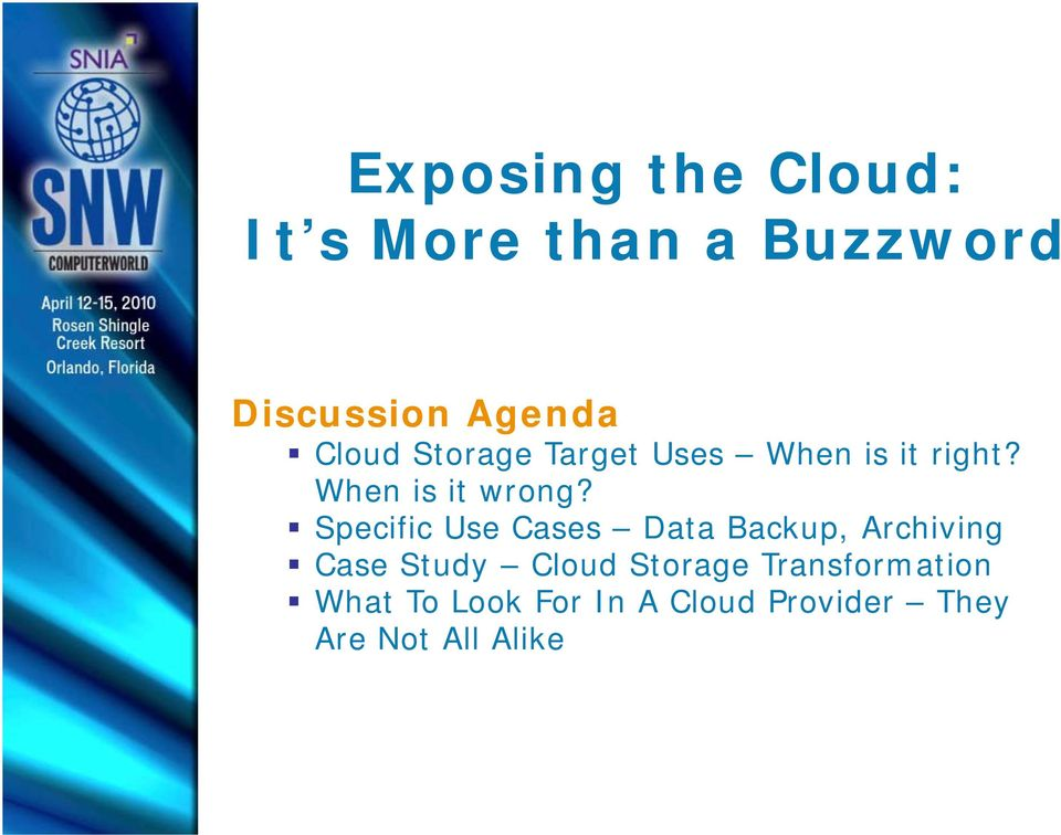 Specific Use Cases Data Backup, Archiving Case Study Cloud Storage