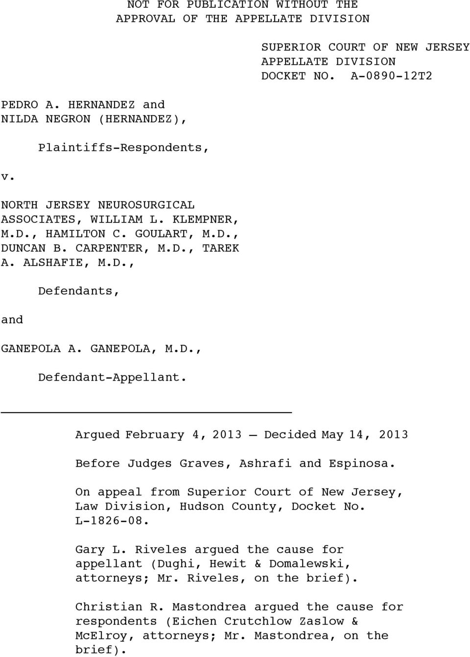 SUPERIOR COURT OF NEW JERSEY APPELLATE DIVISION DOCKET NO. Argued February 4, 2013 Decided May 14, 2013 Before Judges Graves, Ashrafi and Espinosa.