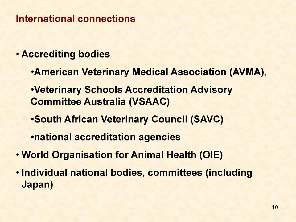 African Veterinary Council (SAVC) national accreditation agencies World Organisation