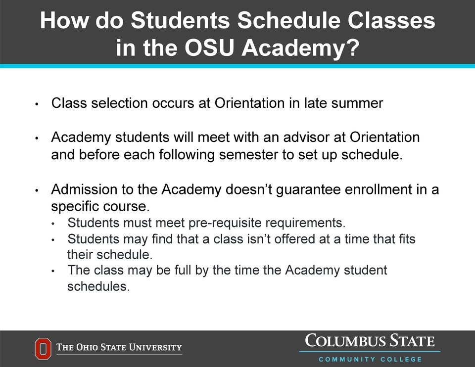 each following semester to set up schedule. Admission to the Academy doesn t guarantee enrollment in a specific course.