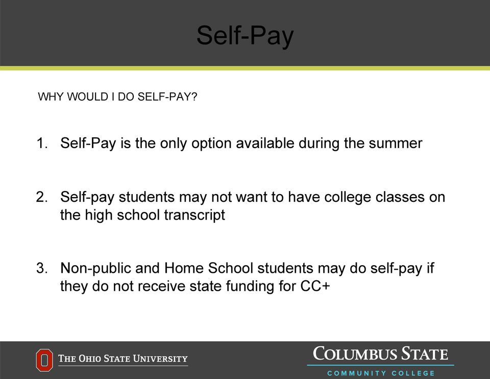 Self-pay students may not want to have college classes on the high
