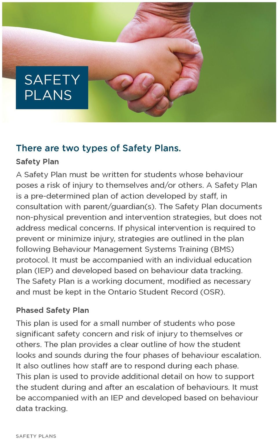 The Safety Plan documents non-physical prevention and intervention strategies, but does not address medical concerns.