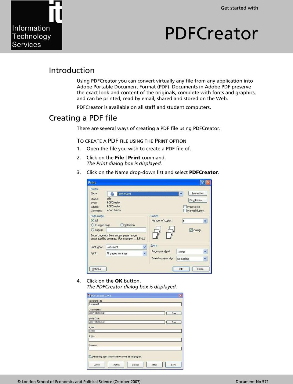 is available on all staff and student computers. Creating a PDF file There are several ways of creating a PDF file using. TO CREATE A PDF FILE USING THE PRINT OPTION 1.