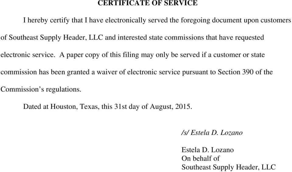 A paper copy of this filing may only be served if a customer or state commission has been granted a waiver of electronic service