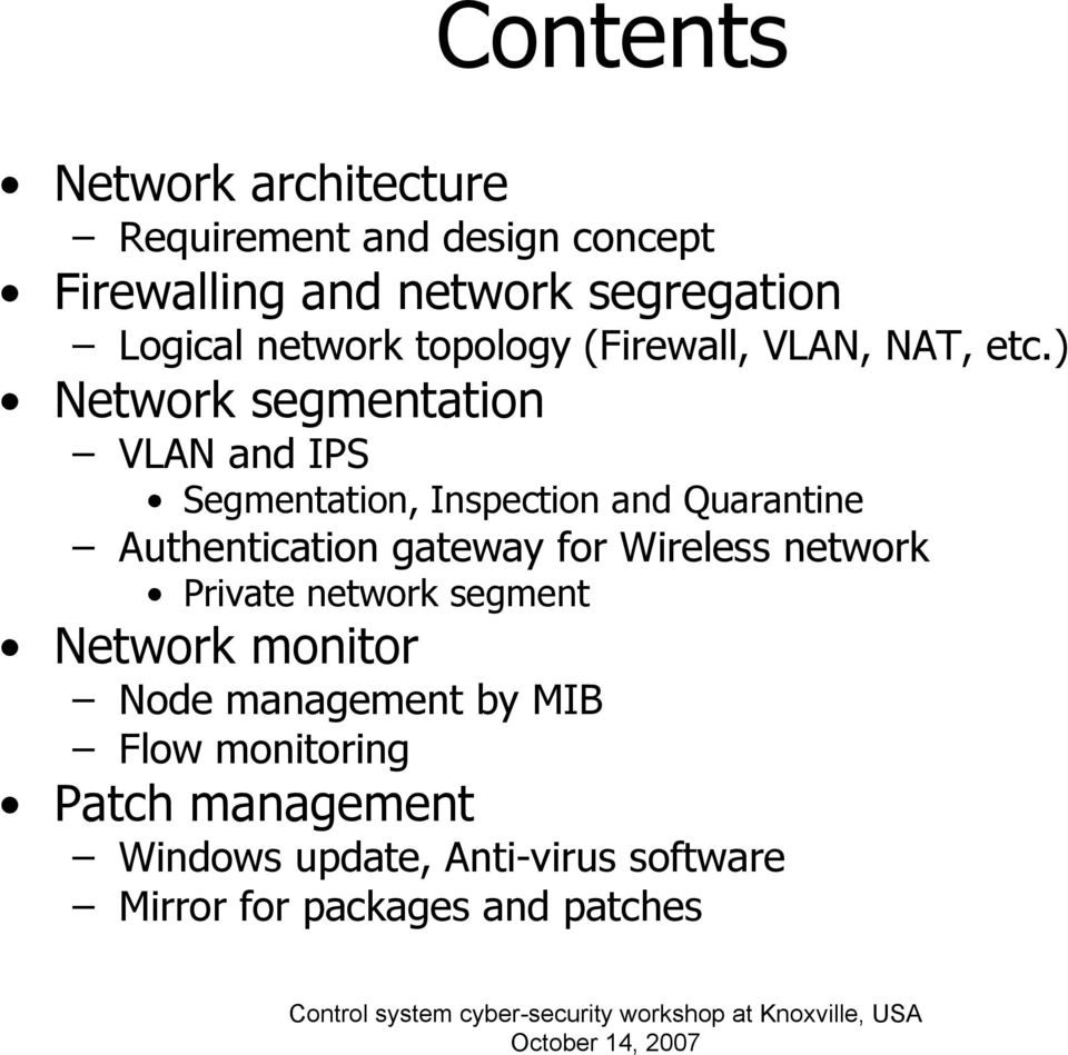 ) Network segmentation VLAN and IPS Segmentation, Inspection and Quarantine Authentication gateway for