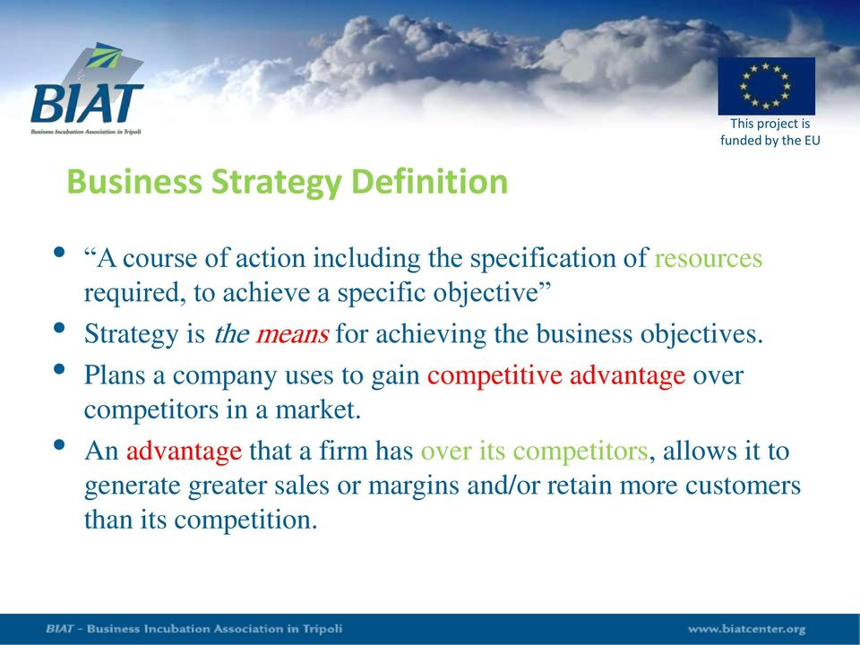 Plans a company uses to gain competitive advantage over competitors in a market.