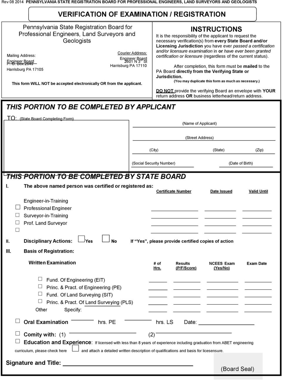 Box 2649 Harrisburg PA 17105 VERIFICATION OF EXAMINATION / REGISTRATION Courier Address: Engineer Board 2601 N 3 rd St Harrisburg PA 17110 This form WILL NOT be accepted electronically OR from the