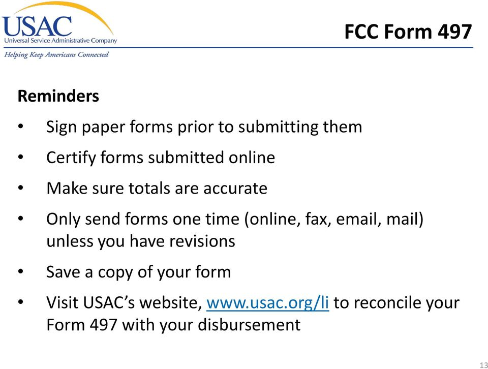 (online, fax, email, mail) unless you have revisions Save a copy of your form