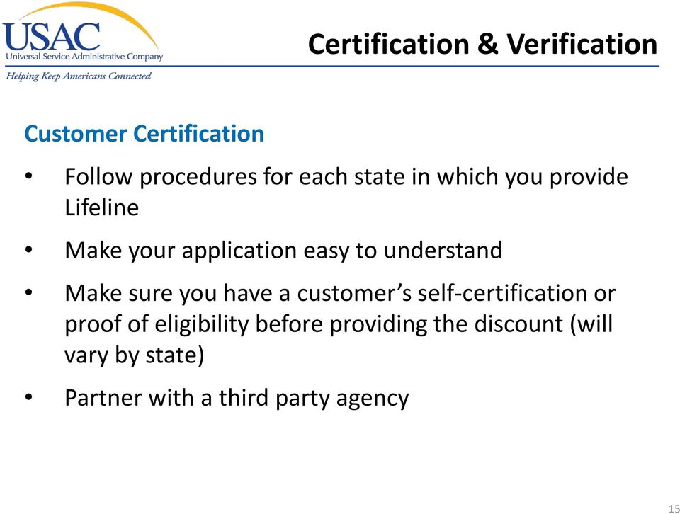 Make sure you have a customer s self-certification or proof of eligibility