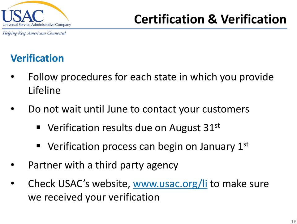 due on August 31 st Verification process can begin on January 1 st Partner with a third