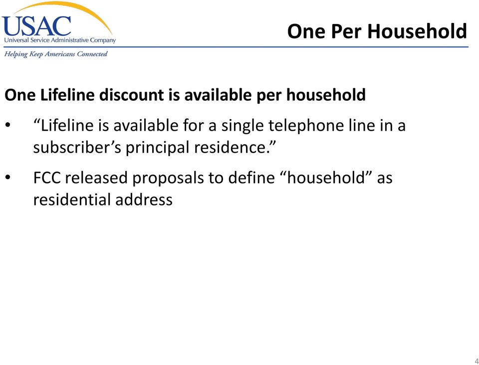 telephone line in a subscriber s principal residence.