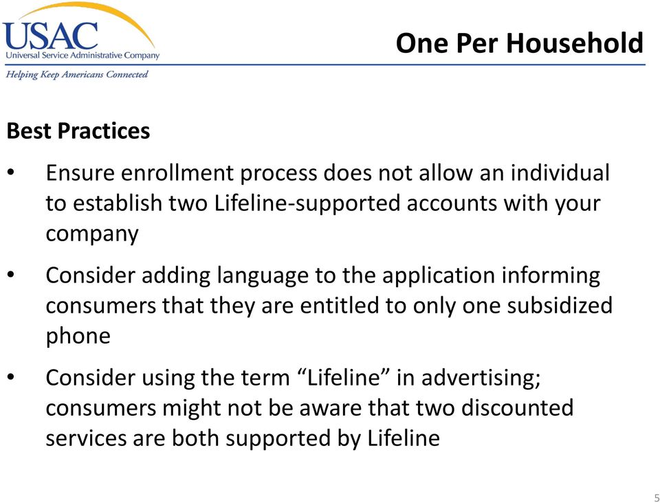 informing consumers that they are entitled to only one subsidized phone Consider using the term