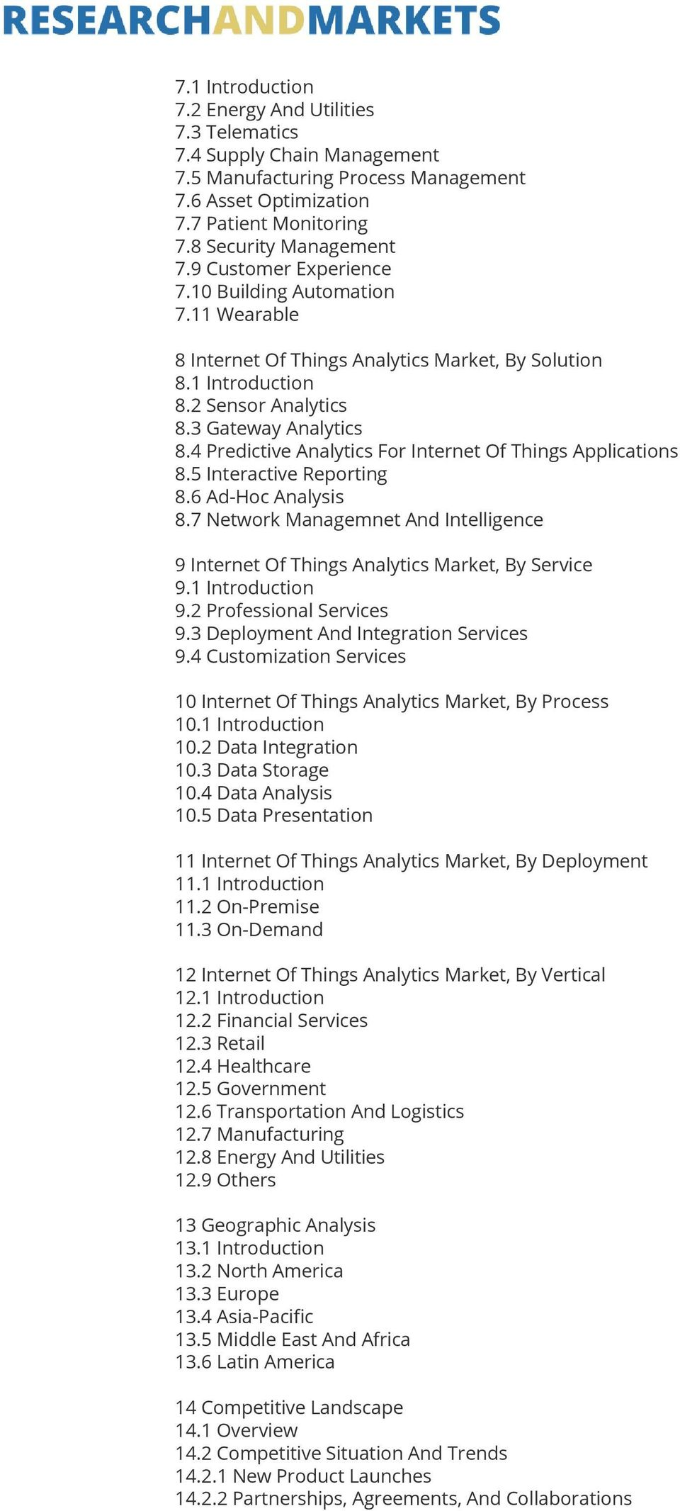 4 Predictive Analytics For Internet Of Things Applications 8.5 Interactive Reporting 8.6 Ad-Hoc Analysis 8.7 Network Managemnet And Intelligence 9 Internet Of Things Analytics Market, By Service 9.