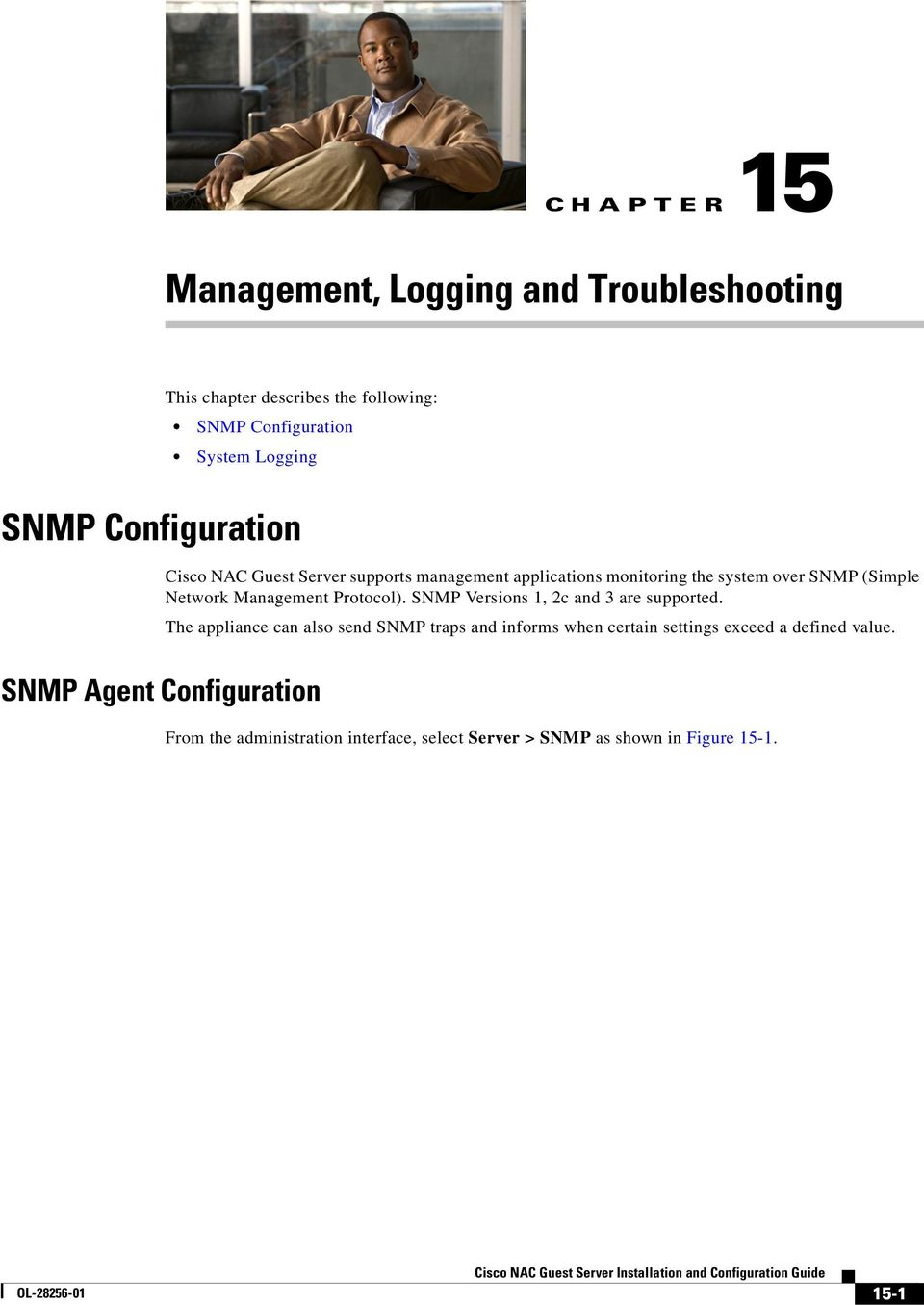 SNMP Versions 1, 2c and 3 are supported.