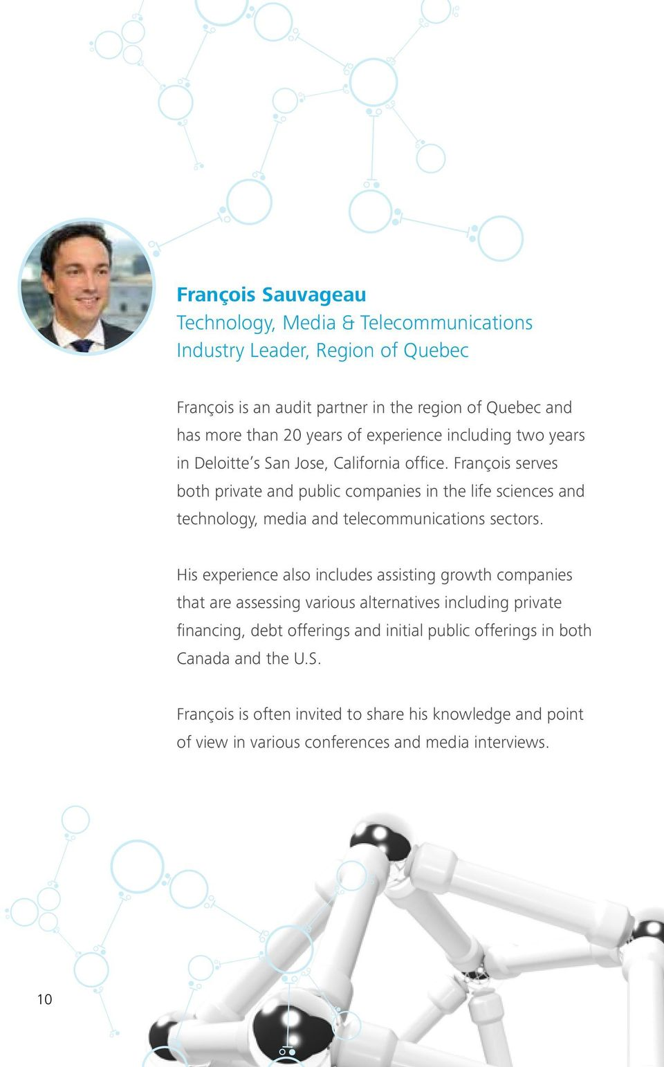 François serves both private and public companies in the life sciences and technology, media and telecommunications sectors.